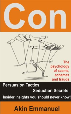 Con: The psychology of Scams, Schemes and Frauds