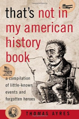 That's Not in My American History Book by Thomas Ayres