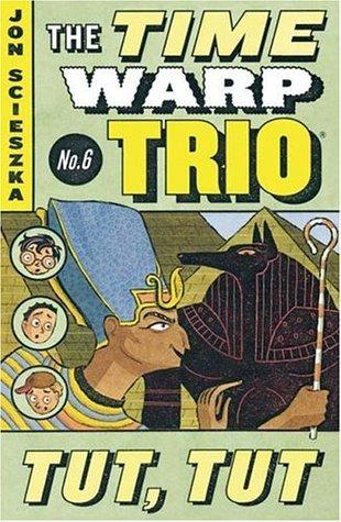 Tut, Tut (Time Warp Trio, #6)