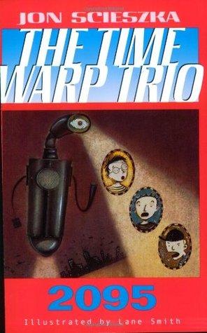 2095 (Time Warp Trio, #5)