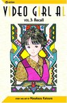 Video Girl Ai, Vol. 03: Recall