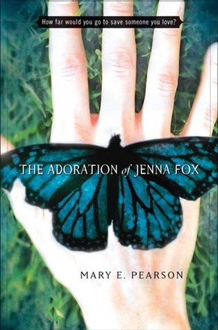 The Adoration of Jenna Fox by Mary E. Pearson
