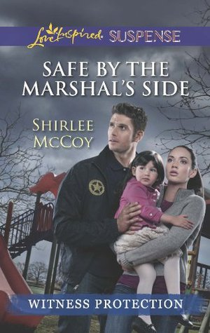 Safe by the Marshal's Side (Witness Protection #1)