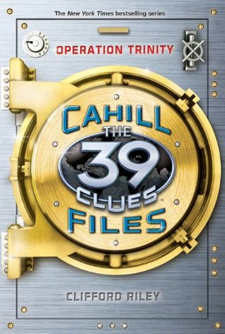 Operation Trinity (The 39 Clues: The Cahill Files, #1)
