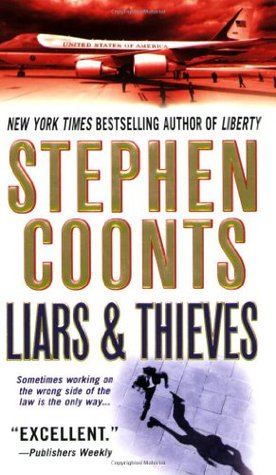 Liars & Thieves by Stephen Coonts