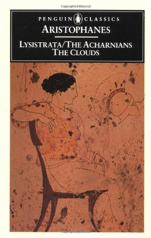 Lysistrata / The Acharnians / The Clouds by Aristophanes