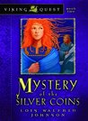 Mystery of the Silver Coins (Viking Quest, #2)