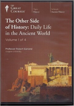 The Other Side of History : Daily Life in the Ancient World