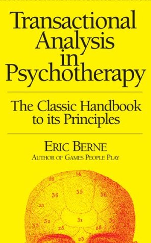 Transactional Analysis in Psychotherapy by Eric Berne