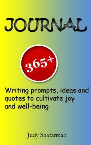 JOURNAL 365+ writing prompts, ideas and quotes to cultivate joy and well-being