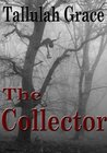 The Collector by Tallulah Grace