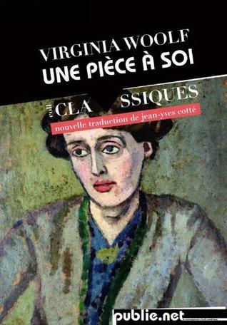 Une pièce à soi: nouvelle traduction, présenté et annoté par Jean-Yves Cotté (Nos Classiques)