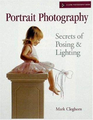 Portrait Photography: Secrets of Posing  Lighting