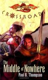 The Middle of Nowhere (Dragonlance: Crossroads, #5)