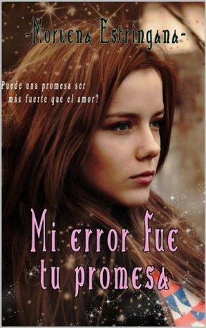 Mi error fue tu promesa, versión extendida (Mi error, #8)