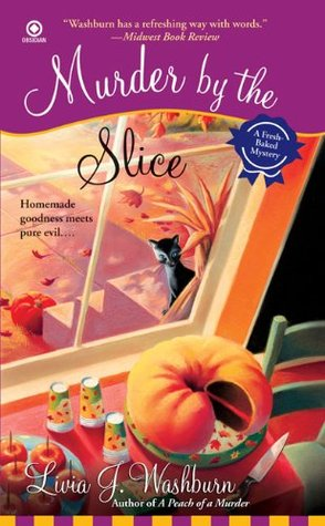 Murder by the Slice by Livia J. Washburn