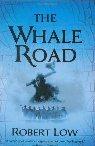 The Whale Road by Robert Low