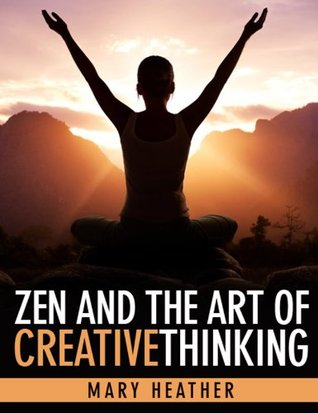 Zen and the Art of Creative Thinking