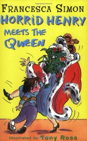 Horrid henry meets the queen by francesca simon horrid henry meets the queen expocarfo