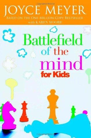 Download Ebook Battlefield Of The Mind For Kids Pdf By Joyce Meyer