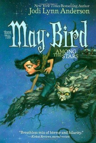 May Bird Among the Stars by Jodi Lynn Anderson