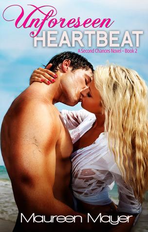 Unforeseen Heartbeat (Second Chances, #2)