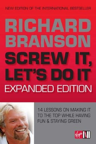 Screw It, Let's Do It: 14 Lessons on Making It to the Top While Having Fun & Staying Green, Expanded Edition