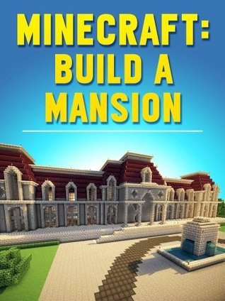 Minecraft House Guide: How To Build A Mansion