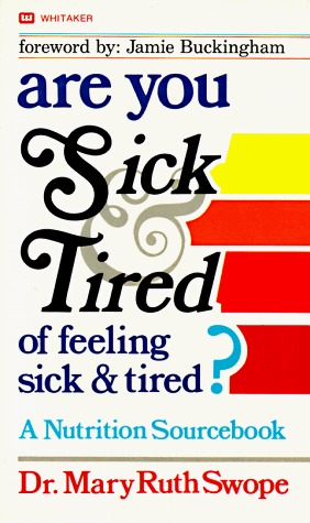 Are You Sick and Tired of Feeling Sick and Tired? A Nutrition Sourcebook
