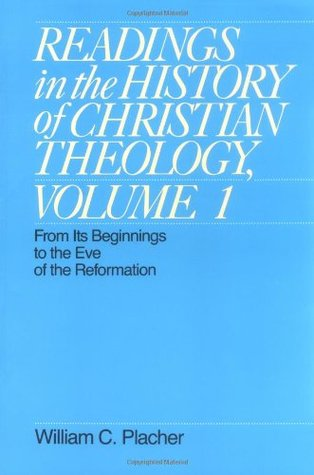 Readings in the History of Christian Theology, Volume 1: From Its Beginnings to the Eve of the Reformation