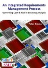 An Integrated Requirements Process - Governing Cost & Risk in... by Peter  Brooks