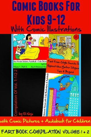 Comic Books For Kids 9-12 with Comic Illustrations (includes Comic Pictures and Audiobook for Children) (FART BOOK: Compilation: Blaster! Boomer! Slammer! ... On the Highest NY Skyscraper - Volume 2)