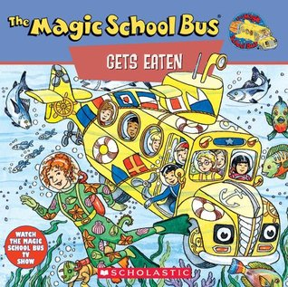 The Magic School Bus Gets Eaten: A Book About Food Chains: A Book About Food Chains