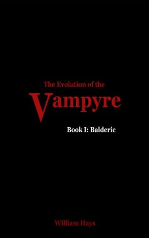 The Evolution of theVampyre Book I: Balderic (The Evolution of the Vampyre)