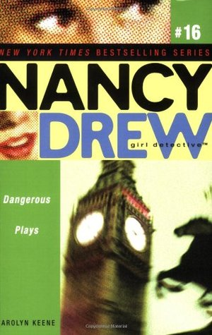 Dangerous Plays (Nancy Drew: Girl Detective, #16)
