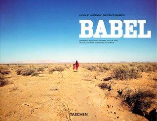 Babel: A Film by Alejandro Gonzalez Inarritu