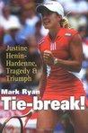 Tie-Break!: Justine Henin-Hardenne, Tragedy  Triumph