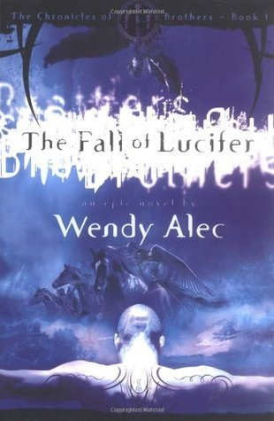 The Fall of Lucifer  (Chronicles of Brothers, #1)