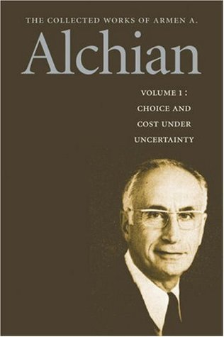 The Collected Works of Armen A. Alchian: In Two Volumes