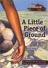 A Little Piece of Ground by Elizabeth Laird