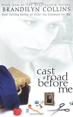 Cast a Road Before Me by Brandilyn Collins