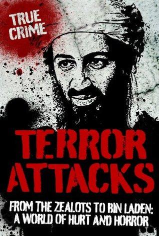 Terror Attacks: From the Zealots to Bin Laden True Crime