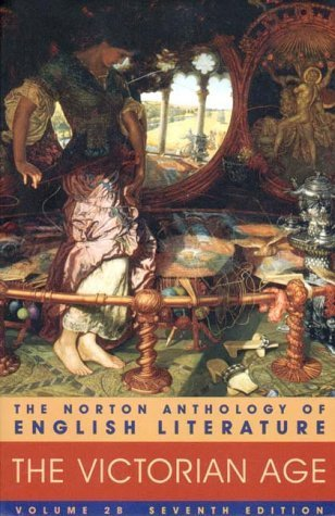 The Norton Anthology of English Literature, Vol. 2 B: the Victorian Age