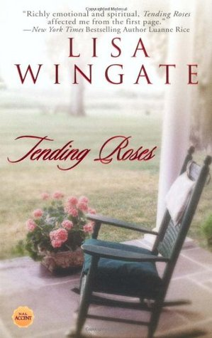 Tending Roses by Lisa Wingate