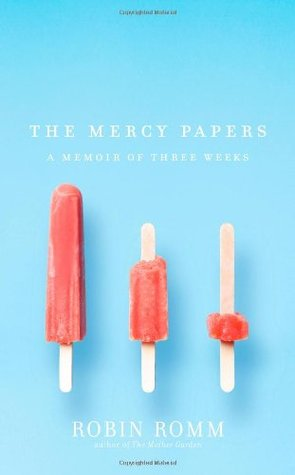 The Mercy Papers by Robin Romm