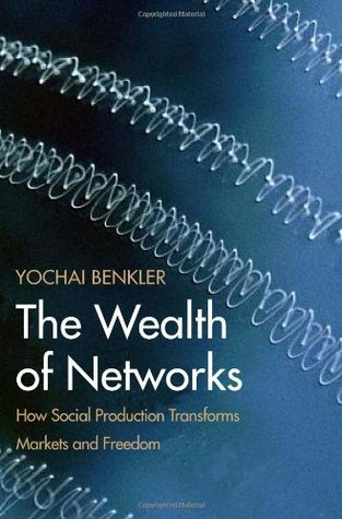 The Wealth of Networks by Yochai Benkler