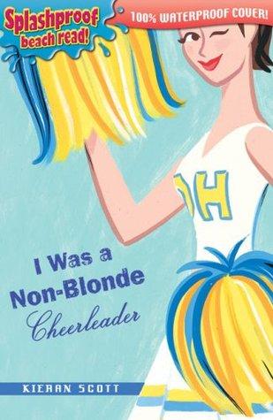 I Was a Non-Blonde Cheerleader (Cheerleader Trilogy, #1)