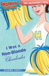 I Was a Non-Blonde Cheerleader (Cheerleader Trilogy, #1)