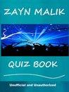 The Zayn Malik Quiz Book