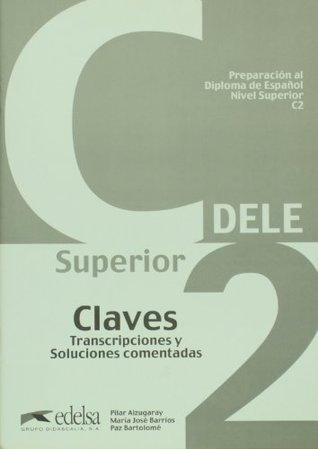 Preparacion al Diploma de Espanol, Nivel Superior, C2. Claves